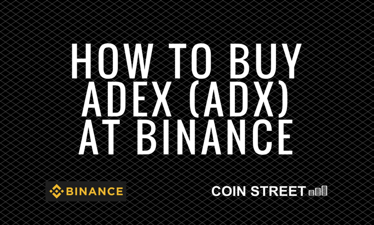 how to buy adex at binance adx