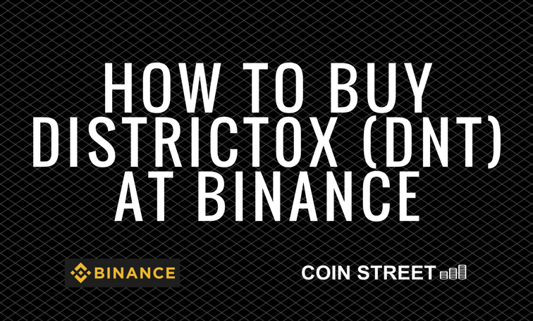 how to buy district0x at binance dnt